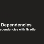 Managing Project Dependencies with Gradle